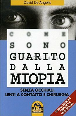 Libro Come Sono Guarito Dalla Miopia David De Angelis