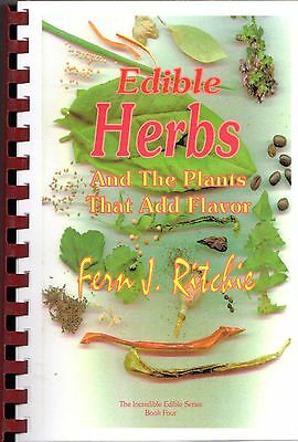 Edible Herbs and the Plants that add Flavor by Fern J. Ritchie 2000