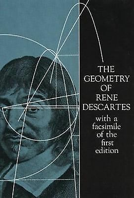 The Geometry of René Descartes: with a Facsimile of the First Edition (Dover Bo