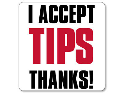 4x4 inch I Accept TIPS Thanks Sticker  - tip jar bartender tipping decal service