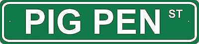 PIG PEN Street Sign country farm cowboy gift ranch riding rider ponies pony