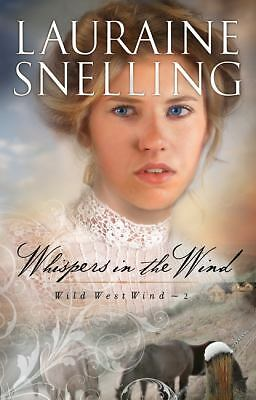 Whispers in the Wind (Wild West Wind) by Snelling, Lauraine