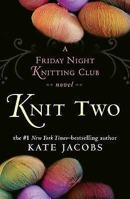 BN Knit Two by Kate Jacobs (2008, Hardcover) NEW shiping special