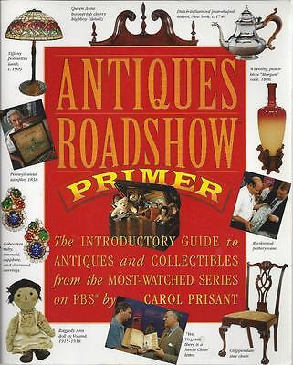 Antiques Roadshow Primer  The Introductory Guide to Antiques and Collectibles ..