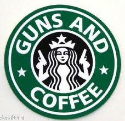 Starbucks Guns and Coffee decal BUY 2 GET 1 FREE!!!
