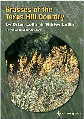Grasses of the Texas Hill Country: A Field Guide (Louise Lindsey Merrick Natura
