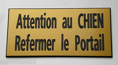 plaque gravée ATTENTION AU CHIEN REFERMER LE PORTAIL FT 98 X 200 MM