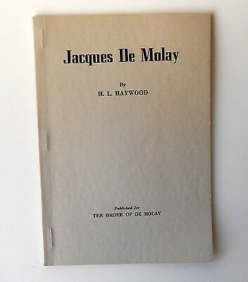 Life & Times JACQUES DE MOLAY H.L. Haywood 1925 Knights Templar Masonic