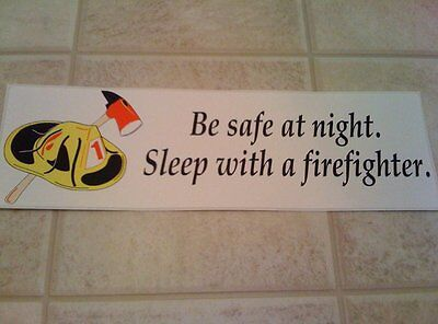 """""""Be Safe at Night. Sleep with a Firefighter."""" Funny Bumper Sticker / Decal Gift"""