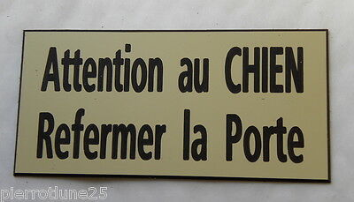 plaque gravée ATTENTION AU CHIEN REFERMER LA PORTE FT 200 X 98 MM