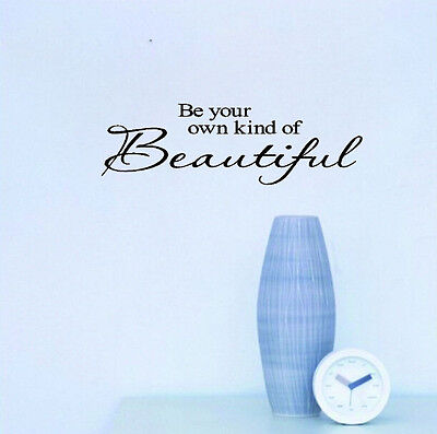 Be Your Own Kind Of Beautiful Art Mural Wall Quote Sticker Decals Inspiration
