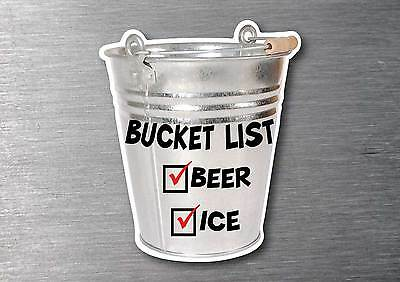Bucket list Ice beer sticker 7 yr water & fade proof vinyl bar fridge man cave
