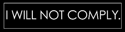2x9 inch I Will Not Comply Bumper Sticker  - nwo anti government new world order