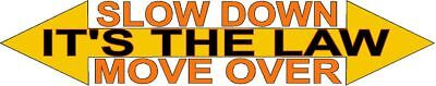 SLOW DOWN IT'S THE LAW MOVE OVER Truck sign 18 wheel trailer warning Decal
