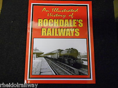 Rochdale's Railways, An Illustrated History