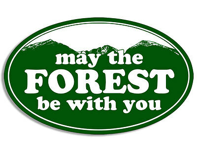 3x5 inch OVAL Green MAY THE FOREST BE WITH YOU Sticker - funny hike star wars i