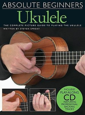 Absolute Beginners Ukulele Book & CD *NEW* Complete Picture Guide, Lessons Uke