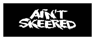 Ain't Skeered 4X9 Speed Thrill Motocross Racing Car Truck Window Sticker Decal