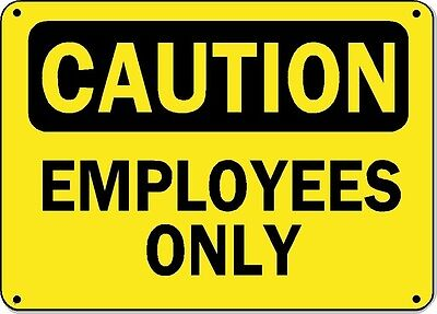 "Caution Sign - Employees Only - 10"" x 14"" OSHA Safety Sign"