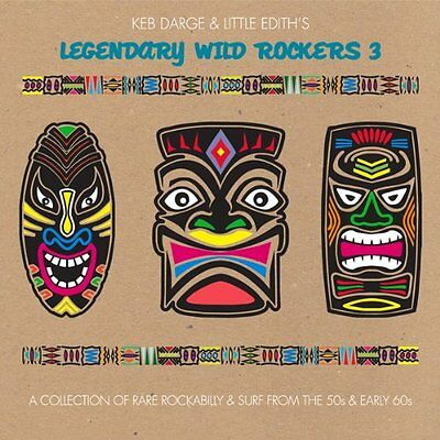 KEB DARGE & LITTLE EDITH'S LEGENDARY WILD ROCKERS 3 (NEW) 2x LP Rare 50s & 60s