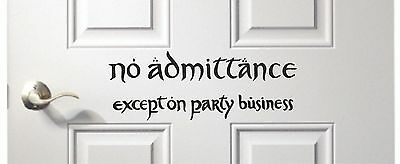 No Admittance Except on Party Business LOTR Hobbit Wall Art, Decal, Sign NEW