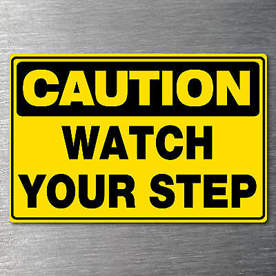 Caution Watch your step sticker 7 yr water/ fade proof vinyl safety oh&s