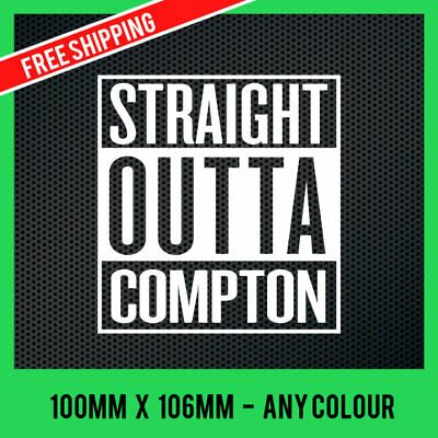 STRAIGHT OUTTA COMPTON Sticker Decal - Any Colour - Dr Dre, Easy E, Ice Cube RAP