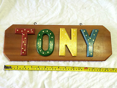 """Name Plaque with the name """"Tony"""" in wood letters on wood backing  S#E8"""