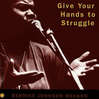 Bernice Johnson Reagon - Give Your Hands to Struggle