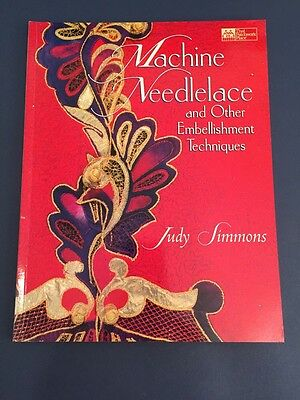 Machine Needlelace and Other Embellishment Techniques by Judy Simmons (1997, Pap