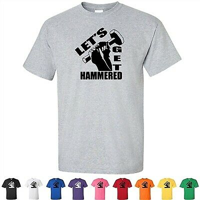 Lets Get Hammered Funny Drinking Tees Party Tools Pun Mens Graphic T Shirts