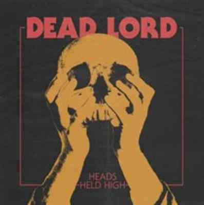 "Dead Lord-Heads Held High Vinyl / 12"" Album NEW"