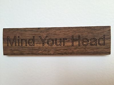 Mind Your Head Solid Walnut Engraved Sign Plaque Made In The UK