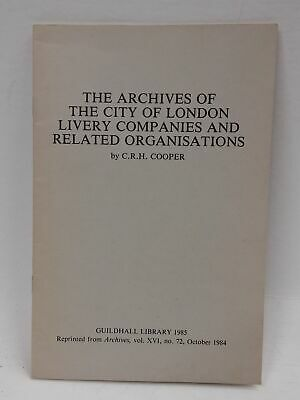 The Archives of The City of London Livery Companies & Related Organisations-En..