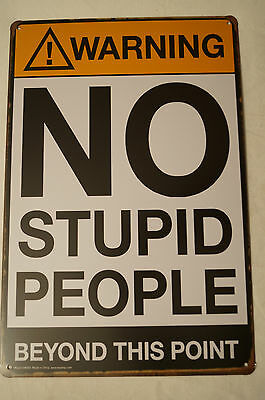 RETRO STYLE TIN SIGN - Warning - No Stupid People Beyond This Point.