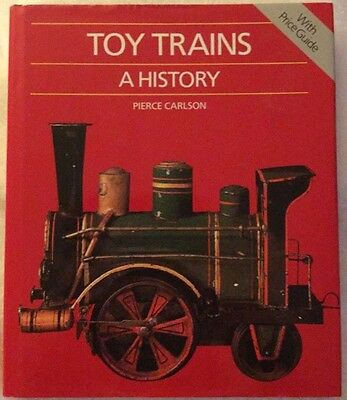 Toy Trains A History with Price Guide by Pierce Carlson