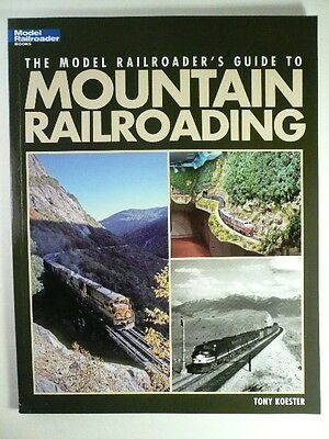 Kalmbach Guide to Mountain Railroading / Model Railroader 12462 READ More>>