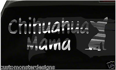 CHIHUAHUA MAMA Sticker Decal Dog Puppy all chrome and regular vinyl colors