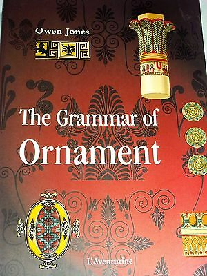 The Grammar of Ornament by Owen Jones 2001 ~ 112 plates. 228 pages.
