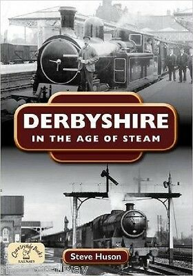 Derbyshire,The Age Of Steam By Steve Huson