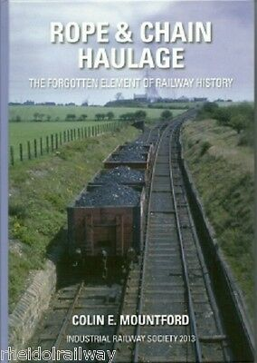 Rope & Chain Haulage The Forgotten Element of Railway History' by Colin E.Mount