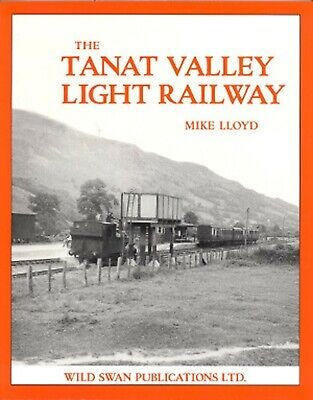 The Tanat Valley Light Railway by Mike Lloyd Llanfyllin llangynog