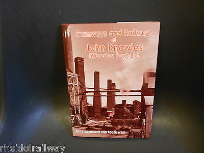 John Knowles (Wooden Box) Ltd, Tramways and Railways
