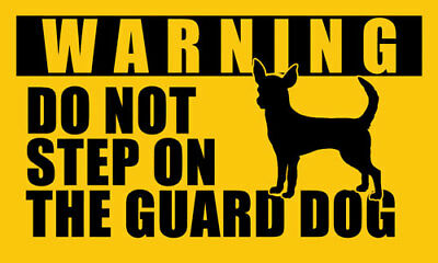 3x5 inch CHIHUAHUA Do Not Step On Guard Dog Sticker - decal dog funny small fun