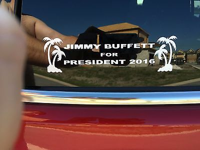Jimmy Buffett For President 2016 Decal Vinyl Sticker Decal 8""