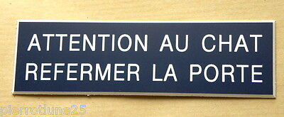 "plaque gravée ""ATTENTION AU CHAT REFERMER LA PORTE"" Format 70x200 mm"