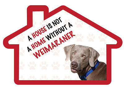 A House is Not a Home Without a Weimaraner Decal Sticker Pet Animal Lover