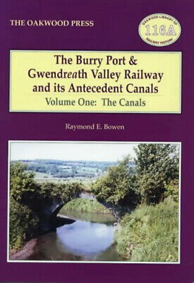 Burry Port and Gwendraeth Valley Railway and Its Antecedent: Volume one