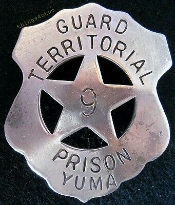 Old west Yuma Prison Terr. Guard silver lawman badge #BW37