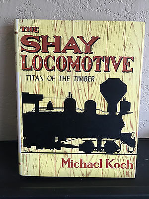 1971 author signed & numbered THE SHAY LOCOMOTIVE by Michael Koch